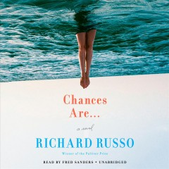 Chances are... by Richard Russo.