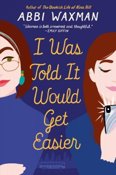 I was told it would get easier / Abbi Waxman.