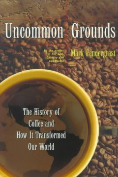 Uncommon Grounds The History of Coffee and How It Transformed Our World, book cover