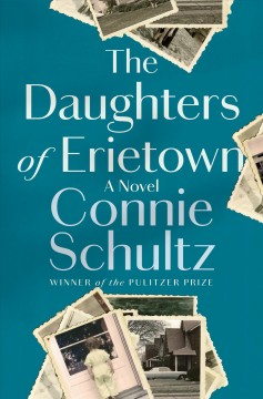 The Daughters of Erietown by Connie Shultz