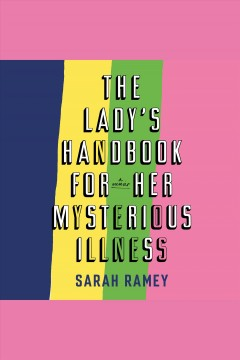 Ladies Handbook for her Mysterious Illness – Sarah Raney