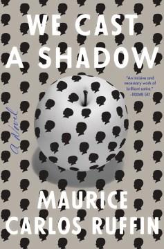 We Cast a Shadow - Maurice Carlos Ruffin