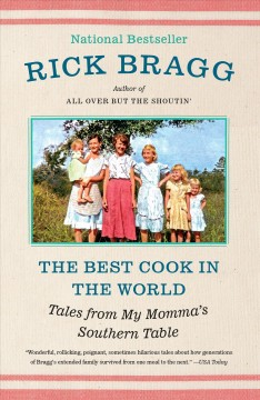 """Best Cook in the World-tales from My Momma's Kitchen""-Rick Bragg"