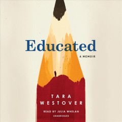 Educated by Tara Westover, read by Julia Whelan