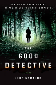 The Good Detective by John McMahon