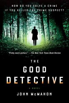 The good detective / John McMahon.