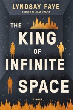 The king of infinite space, by Lyndsaye Faye
