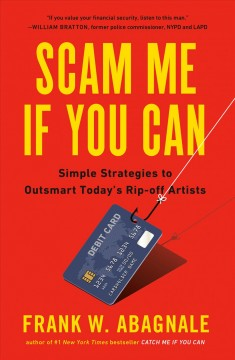 Scam Me If You Can: Simple Strategies to Outsmart Today