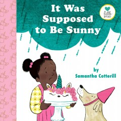 It was supposed to be sunny / by Samantha Cotterill.