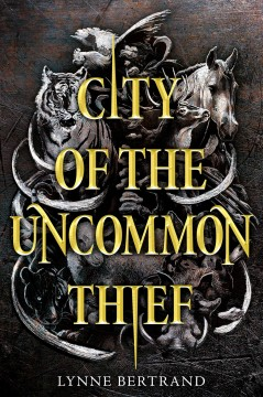 The City of the Uncommon Thief by Lynne Bertrand