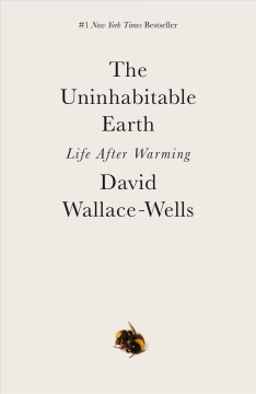 Uninhabitable Earth – David Wallace-Wells
