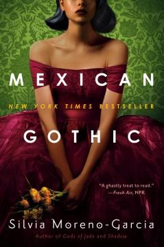 Mexican Gothic—Silvia Morena-Garcia