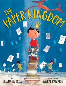 The paper kingdom / by Helena Ku Rhee