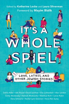 It's A Whole Spiel: Love, Latkes, and Other Jewish Stories, book cover