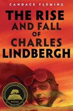 The Rise and Fall of Charles Lindbergh, written by Candace Fleming