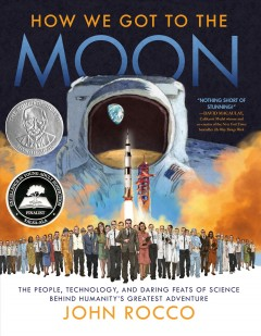 How We Got to the Moon: The People, Technology, and Daring Feats of Science Behind Humanity