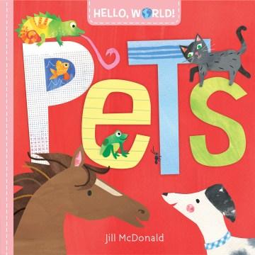 Pets / Jill McDonald.