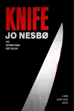 Knife: A Harry Hole Novel