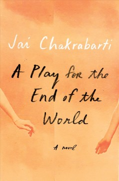 A play for the end of the world by Jai Chakrabarti.