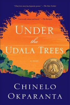 """Under the Udala Trees"" - Chinelo Okparanta"