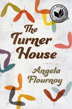 The Turner house / Angela Flournoy.