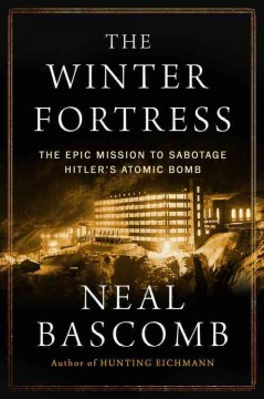Winter Fortress : The Epic Mission to Sabotage Hitler