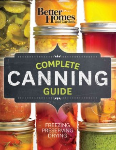 Better Homes and Gardens Complete Canning Guide: Freezing, Preserving, Drying, book cover