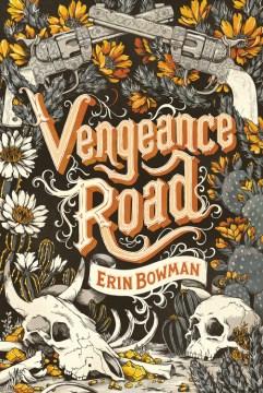 Vengeance Road by Erin Bowman