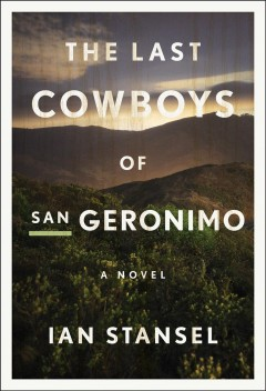 The Last Cowboys of Geronimo, by Ian Stansel