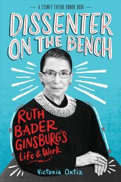 Dissenter on the Bench: Ruth Bader Ginsburg's Life & Work, book cover