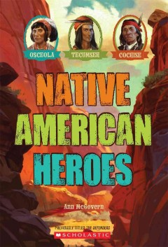 Native American Heroes: Osceola, Tecumseh, & Cochise by Ann McGovern