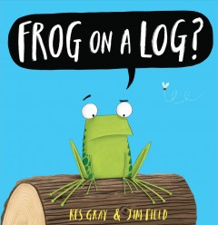 Frog on a Log?, book cover