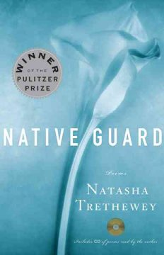 Native guard / Natasha Trethewey
