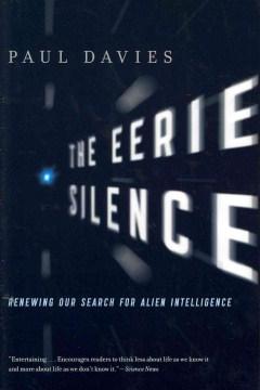 The Eerie Silence renovando nuestra búsqueda de inteligencia alienígena, portada del libro