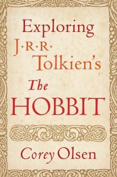 "Exploring J.R.R. Tolkien's ""the Hobbit"", book cover"