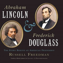 Abraham Lincoln and Frederick Douglass: The Story Behind An American Friendship, book cover
