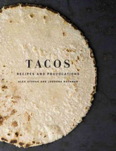 Tacos: Recipes and Provocations, book cover