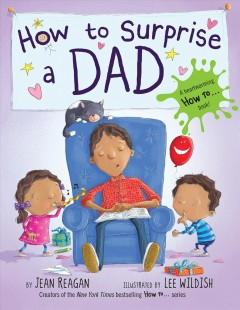 How to Surprise a Dad by Jean Reagan