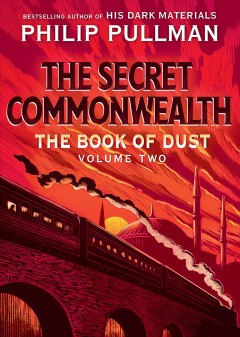 Book of Dust, #2 Secret Commonwealth by Philip Pullman