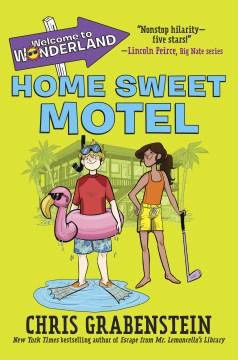 Home sweet motel / Chris Grabenstein ; illustrated by Brooke Allen.