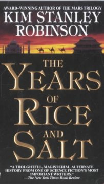 The years of rice and salt / Kim Stanley Robinson.