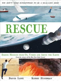 Rescue: Daring Missions from On, Under and Above the Earth by David Long