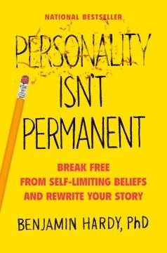 La personalidad no es permanente: libérate de las creencias autolimitantes y reescribe tu Story, portada del libro