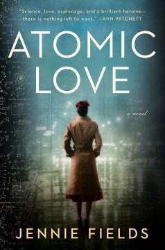 """""""Atomic Love"""" - Jennie Fields"""
