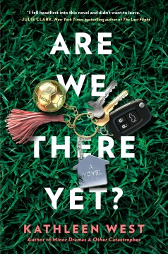 Are we there yet? / Kathleen West.
