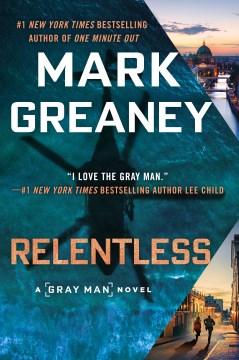 Relentless by Mark Greaney.
