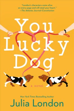 You lucky dog / Julia London.