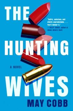 The Hunting Wives / May Cobb.
