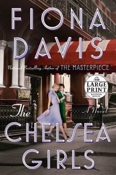 The Chelsea girls : a novel Fiona Davis