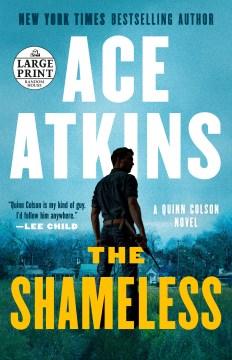 The shameless/ Ace Atkins.